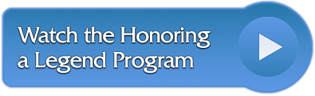 Watch the Honoring a Legend Program